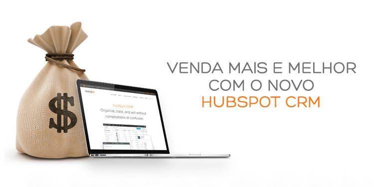 Venda mais e melhor com o novo HubSpot CRM